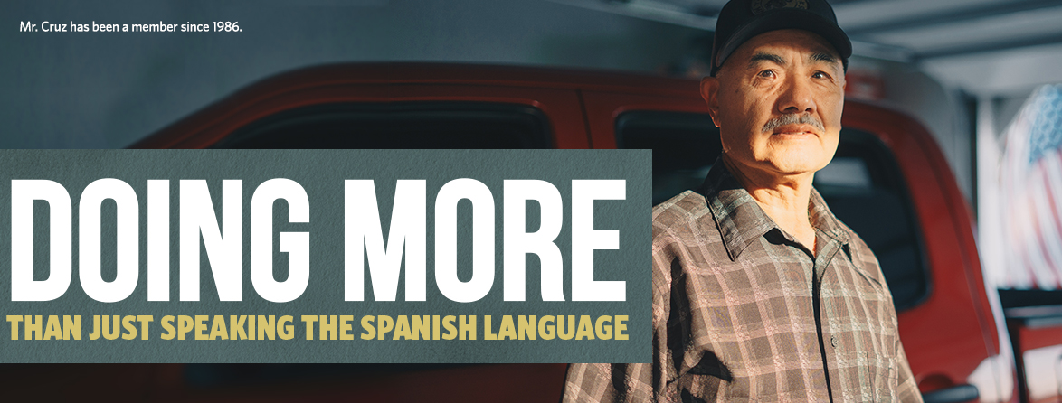 Mr. Cruz has been a member since 1986. Doing More than just speaking the Spanish language