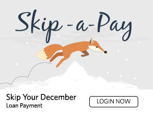 Skip Your December Loan Payment. Login Now