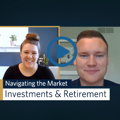 Navigating the Market. Investments & Retirement