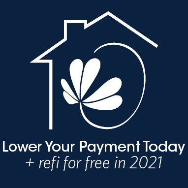 Lower your payment today + refi for free in 2021