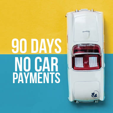 90 days. no car payments