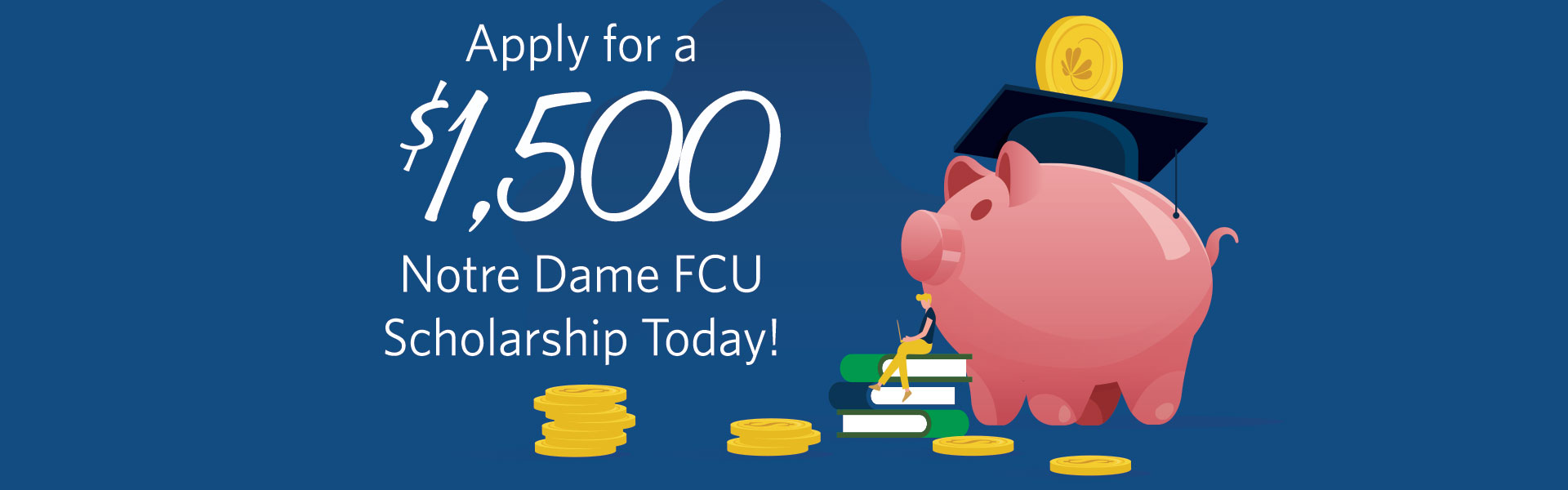 Apply for a $1,500 Notre Dame FCU scholarship today!
