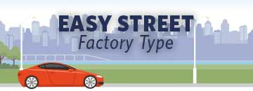 Easy Street. Factory Type