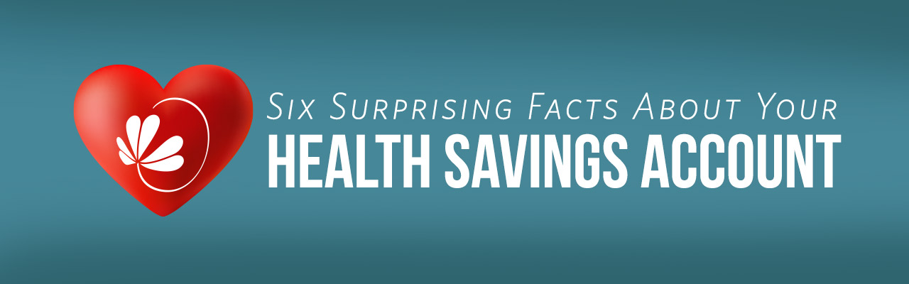 six surprising facts about your health savings account