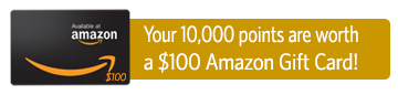 Your 10,000 points are worth a $100 amazon gift card