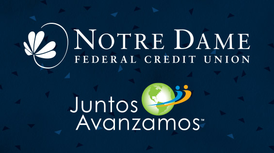 Celebrate Notre Dame Federal Credit Union Being Named the First Indiana Credit Union to be Awarded the National Juntos Avanzamos Distinction